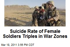 Suicide Rate of Female Soldiers Triples in War Zones