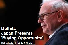Warren Buffett: Japan Presents a 'Buying Opportunity'