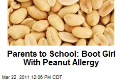 Parents to School: Boot Girl With Peanut Allergy