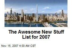 The Awesome New Stuff List for 2007