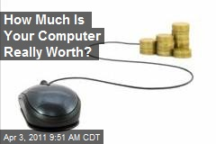 How Much Is Your Computer Really Worth?