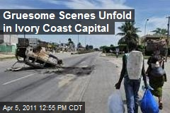 Gruesome Scenes Unfold in Ivory Coast Capital