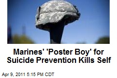 Marines' 'Poster Boy' for Suicide Prevention Kills Self