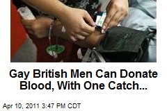 Gay British Men Can Donate Blood, With One Catch...