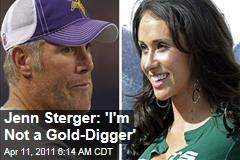 Jenn Sterger on Brett Favre Scandal: 'I'm Not a Gold-Digger'