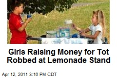 Girls Raising Money for Tot Robbed at Lemonade Stand