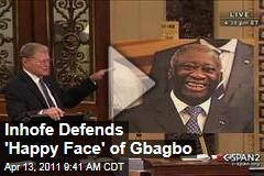 James Inhofe Defends Laurent Gbagbo With 'Happy Face'