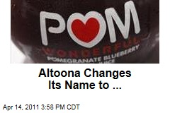 Altoona, Pennsylvania, Sells City Naming Rights to Filmmaker Morgan Spurlock and POM Wonderful for Advertising Documentary