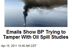 Emails Show BP Trying to Tamper With Oil Spill Studies