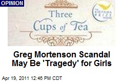 Greg Mortenson Scandal May Be 'Tragedy' for Girls