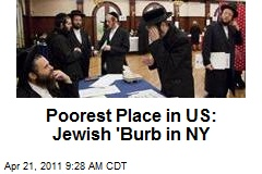Poorest Place in US: Jewish 'Burb in NY
