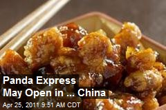 Panda Express May Open in ... China