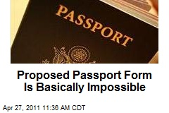 Proposed Passport Form Is Basically Impossible