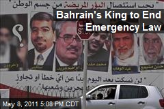 Bahrain's King to End Emergency Law