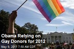 Obama Relying on Gay Donors for 2012