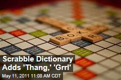 Scrabble Dictionary Adds 'Thang,' 'Grrl'