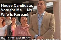 House Candidate: Vote for Me ... My Wife Is Korean!