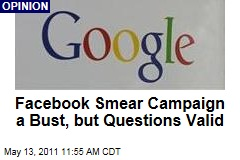 Facebook's Google Smear Campaign a Bust, but Questions Valid