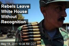 Rebels Leave White House Without Recognition