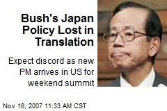 Bush's Japan Policy Lost in Translation