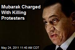 Mubarak Charged With Killing Protesters