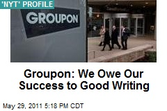 Groupon: We Owe Our Success to Good Writing