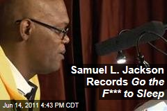 Samuel L. Jackson Records 'Go the F*** to Sleep' by Adam Mansbach