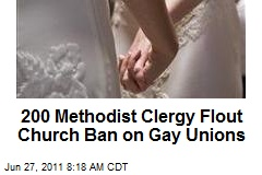 200 Methodist Clergy Flout Church Ban on Gay Unions