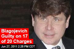 Blagojevich Guilty on 17 of 20 Charges