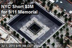 NYC Short $3M for 9/11 Memorial