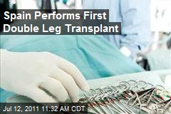 Spain Performs First Double Leg Transplant