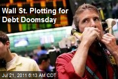 Wall St. Plotting for Debt Doomsday