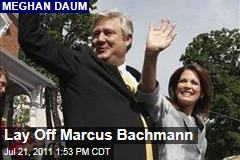 Meghan Daum on Marcus Bachmann Gay Rumors: He's No Hypocrite
