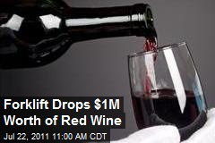 Forklift Drops $1M Worth of Red Wine