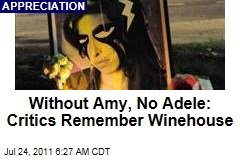 Amy Winehouse Appreciation: Critics Note Her Influence on Adele, Duffy, Lady Gaga