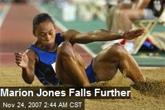 Marion Jones Falls Further