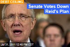 Debt Ceiling: Senate Votes Down Harry Reid's Plan, But Real Deal Still Being Worked On
