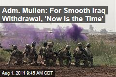 Admiral Mike Mullen, Withdrawal of Troops From Iraq: Middle East Leaders Still Undecided on US Military Presence