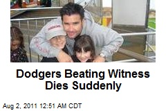 Dodgers Beating Witness Dies Suddenly