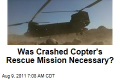 Afghanistan Helicopter Crash: Was Doomed Rescue Mission Necessary?