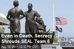 Even in Death, Secrecy Shrouds SEAL Team 6