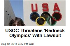 USOC Threatens 'Redneck Olympics' With Lawsuit