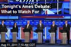 Tonight's Ames Debate: What to Watch For