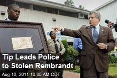 Tips Leads Police to Stolen Rembrandt