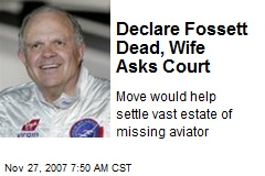Declare Fossett Dead, Wife Asks Court