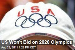 US Won't Bid on 2020 Summer Olympics