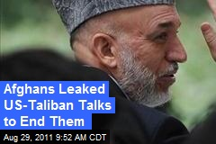 Afghans Leaked US-Taliban Talks to End Them