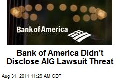Bank of America Didn't Disclose AIG Lawsuit Threat