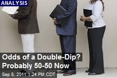 Odds of a Double-Dip? Probably 50-50 Now