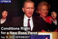 Conditions Right for a New Ross Perot